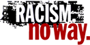 Racism. No Way Logo